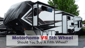 Motorhome vs Fifth wheels