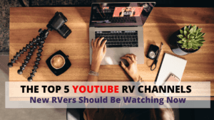 The top 5 RV Youtube channels