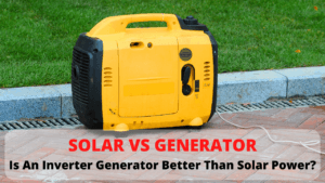 Are inverter generators better than solar?