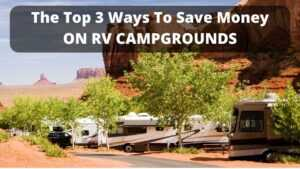 The top 3 ways to save money on campground costs