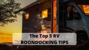Top 5 RV Boondocking Tips
