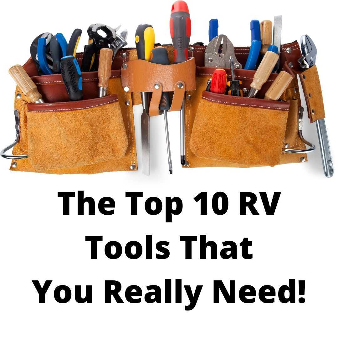 The Top 10 RV Tools That Are Must-Haves For Every RVer