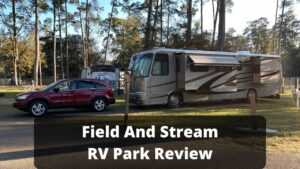 Field And Stream RV Park review
