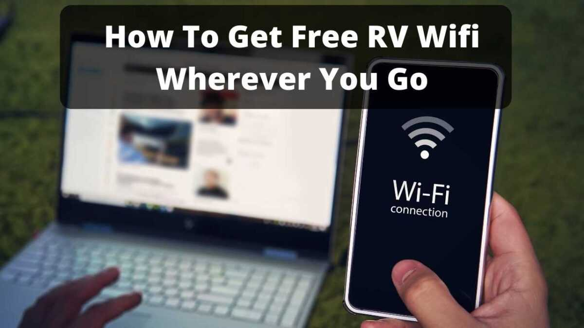 How To Get Free RV Wifi For Internet Access Wherever You Go