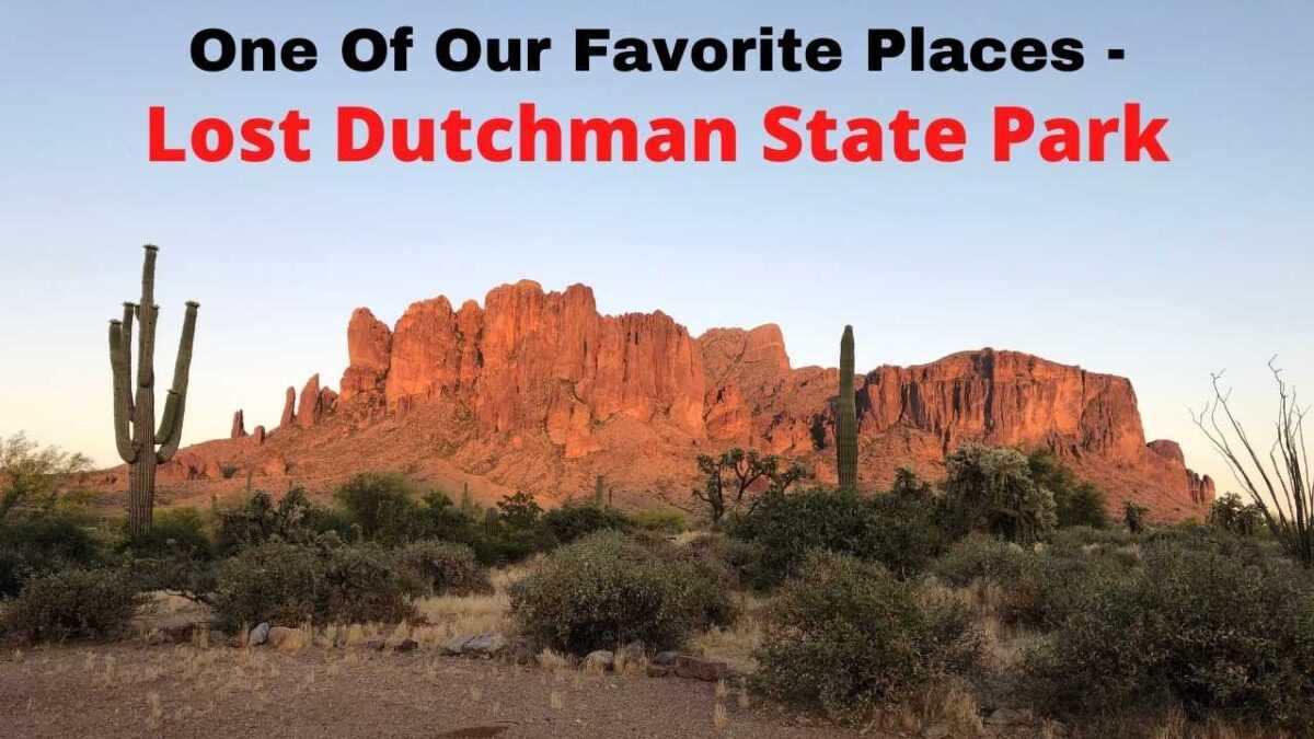 Lost Dutchman State Park – One Of Our Favorite State Parks