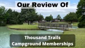 Our Thousand Trails Review